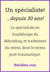 Un spécialiste du Psychotrauma et Stress Post-Traumatique en Guadeloupe